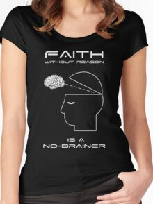 Faith Without Reason is a No-Brainer Women's Fitted Scoop T-Shirt
