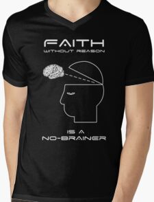 Faith Without Reason is a No-Brainer Mens V-Neck T-Shirt