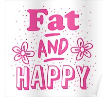 FAT and HAPPY Poster