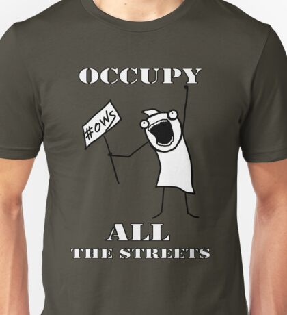 Occupy All the Streets!     Unisex T-Shirt