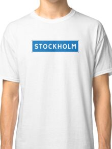 Stockholm, Road Sign, Sweden  Classic T-Shirt