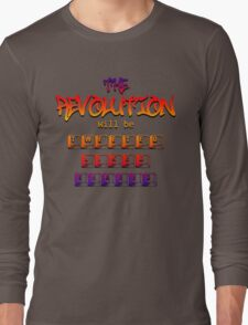 The revolution will be tweeted liked & shared (Version 1 ) Long Sleeve T-Shirt