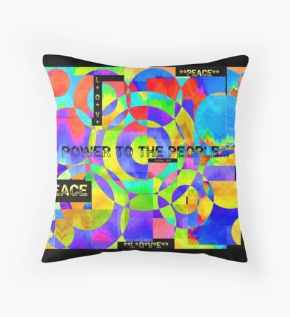 Peace and Love.. power to the people... Throw Pillow
