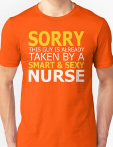 Sorry This Guy Is Already Taken By A Smart And Sexy Nurse T-Shirt