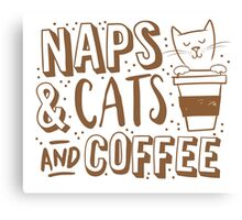 NAPS and CATS and COFFEE Canvas Print