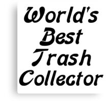 World's Best Trash Collector Canvas Print