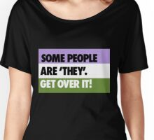 Some people are 'they' - get over it! Women's Relaxed Fit T-Shirt