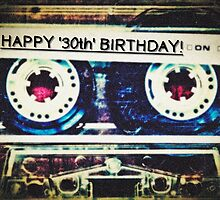 Card - Happy 30th Birthday (Mixtape) by Justin Ashleigh Jones
