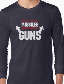 Too Close for Missiles, Switching to Guns Long Sleeve T-Shirt