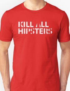 Kill All Hipsters T-Shirt