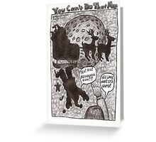You Can't Do That Man Comic Strip 22 Greeting Card