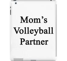 Mom's Volleyball Partner  iPad Case/Skin