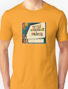 Title your Films in Colour! T-Shirt