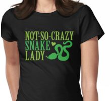 NOT-SO-CRAZY Snake lady Womens Fitted T-Shirt