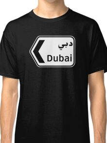 Dubai, Traffic Sign, United Arab Emirates Classic T-Shirt