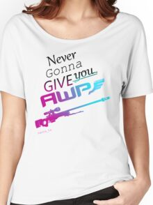 Counter-Strike    Never Gonna Give You AWP Women's Relaxed Fit T-Shirt