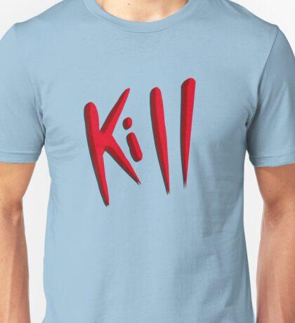 Kill Unisex T-Shirt