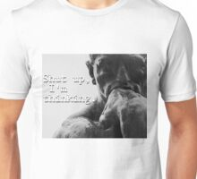 Thinker is Thinking Unisex T-Shirt