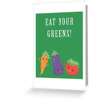 Eat Your Greens! A Healthy Reminder Greeting Card