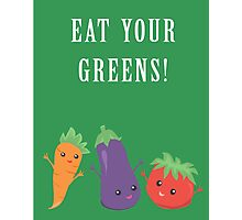 Eat Your Greens! A Healthy Reminder Photographic Print