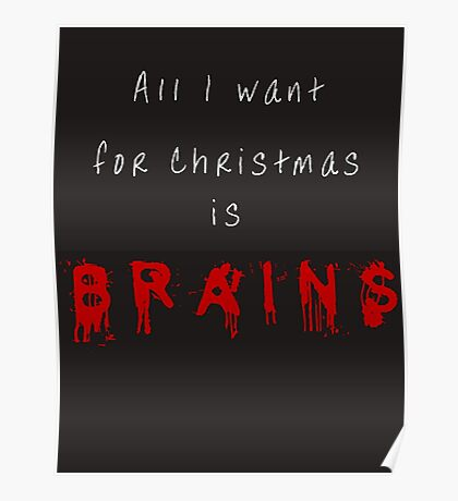 All I want for Christmas is BRAINS Poster