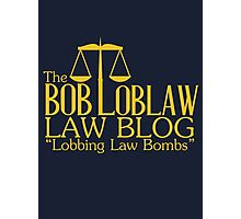 The Bob Loblaw Low Blog Photographic Print