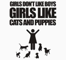 Girls Don't Like Boys, Girls Like Cats And Puppies Baby Tee