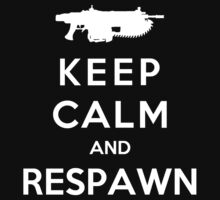 Keep Calm And Respawn by Royal Bros Art