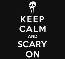 Keep Calm And Scary On by Royal Bros Art
