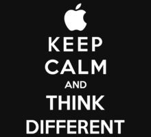 Keep Calm And Think Different by Royal Bros Art