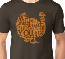 """It's Turkey Time"" Thanksgiving Day Poultry The Bird Feast Brown Mustard Unisex T-Shirt"