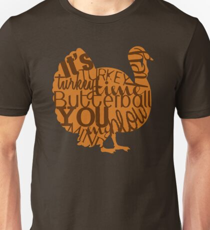 """""""It's Turkey Time"""" Thanksgiving Day Poultry The Bird Feast Brown Mustard Unisex T-Shirt"""