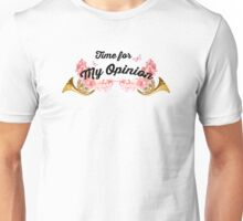 Time for My Opinion Unisex T-Shirt