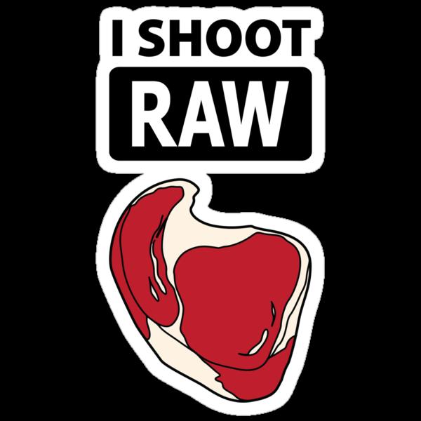 I shoot RAW (meat) by Brooke Ottley