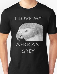 Love My African Grey T-Shirt