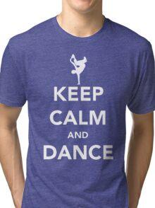 Keep Calm and Dance! - Bboy Tri-blend T-Shirt