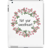 Not your sweetheart iPad Case/Skin