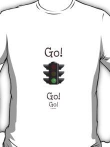 Go! Go! Go! T-Shirt