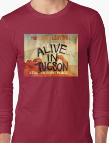 Alive In Tuscon UTAH Last Man On Earth  Long Sleeve T-Shirt