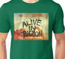 Alive In Tuscon UTAH Last Man On Earth  Unisex T-Shirt