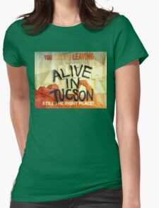 Alive In Tuscon UTAH Last Man On Earth  Womens Fitted T-Shirt