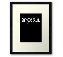Sapiosexual -- I Love Big Brains and I Cannot Lie Framed Print