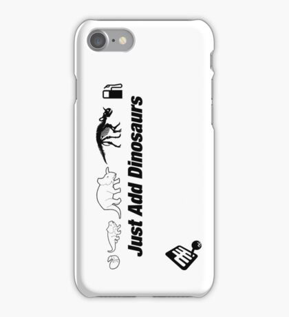 Just Add Dinosaurs iPhone Case/Skin