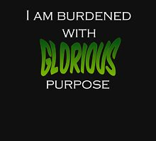 I am burdened with a glorious purpose Unisex T-Shirt