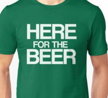 Here For The Beer! - White Unisex T-Shirt