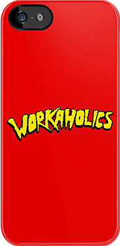 Workaholics (Red Tee) by huckblade