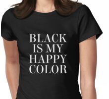 Black is My Happy Color Womens Fitted T-Shirt