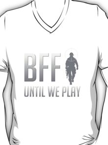 BFF - Until We Play T-Shirt