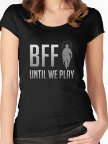BFF - Until We Play Women's Fitted Scoop T-Shirt