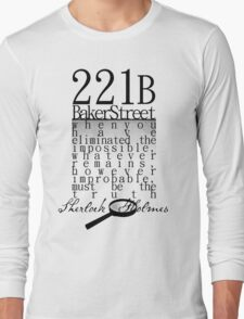 221b: When you have eliminated the impossible-SH Long Sleeve T-Shirt